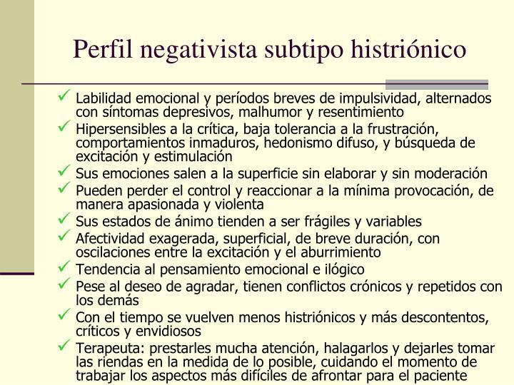 Perfil negativista subtipo histriónico