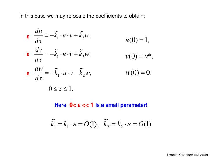 In this case we may re-scale the coefficients to obtain: