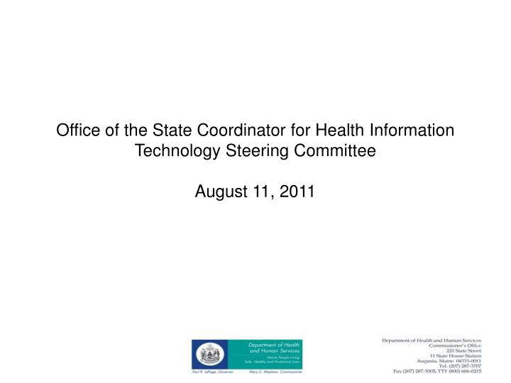 office of the state coordinator for health information technology steering committee august 11 2011 n.
