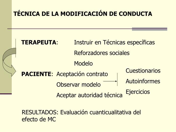 TÉCNICA DE LA MODIFICACIÓN DE CONDUCTA