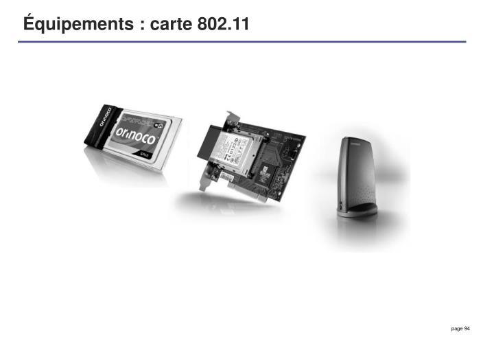 Équipements : carte 802.11