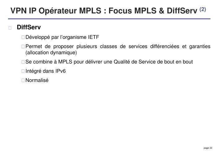 VPN IP Opérateur MPLS : Focus MPLS & DiffServ
