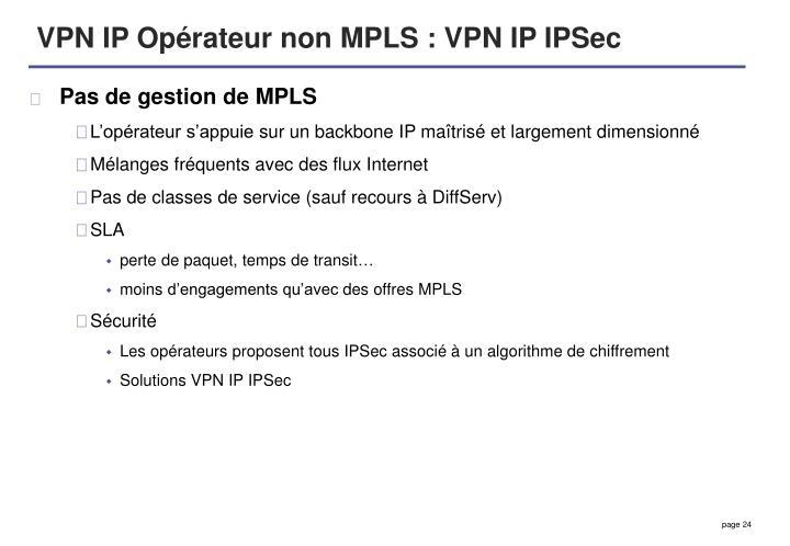 VPN IP Opérateur non MPLS : VPN IP IPSec