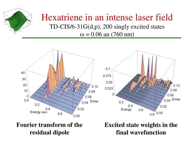 Hexatriene in an intense laser field