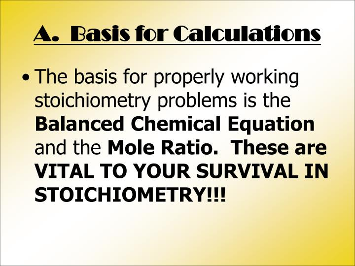 A.  Basis for Calculations