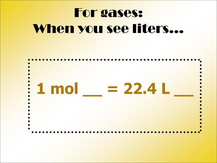 For gases: