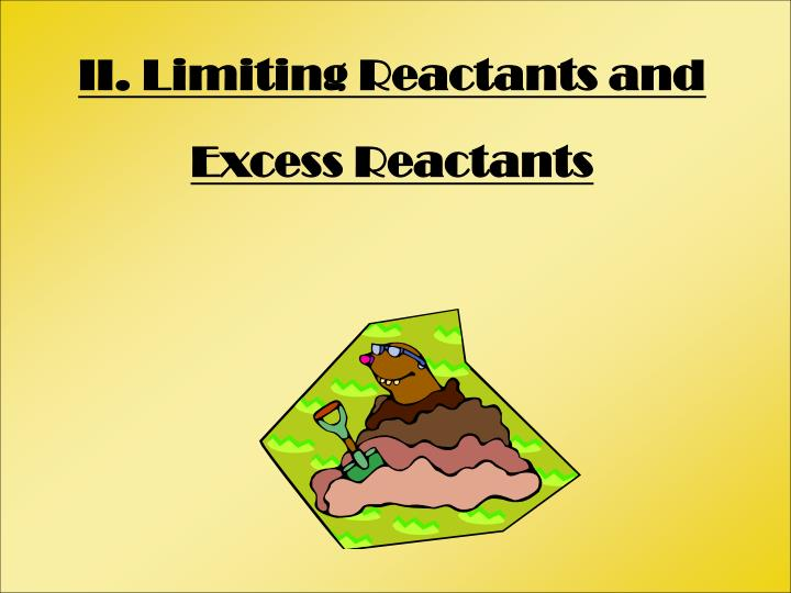 II. Limiting Reactants and