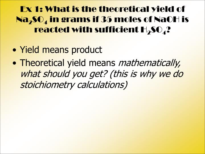 Ex 1: What is the theoretical yield of Na