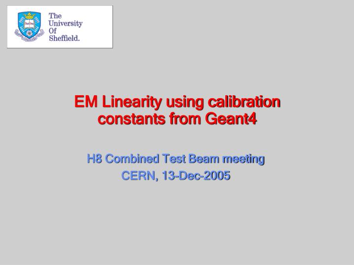 Em linearity using calibration constants from geant4