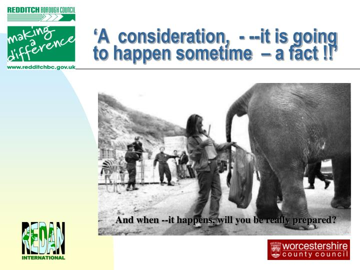 'A  consideration,  - --it is going to happen sometime  – a fact !!'