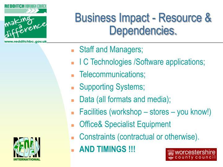 Business Impact - Resource & Dependencies.