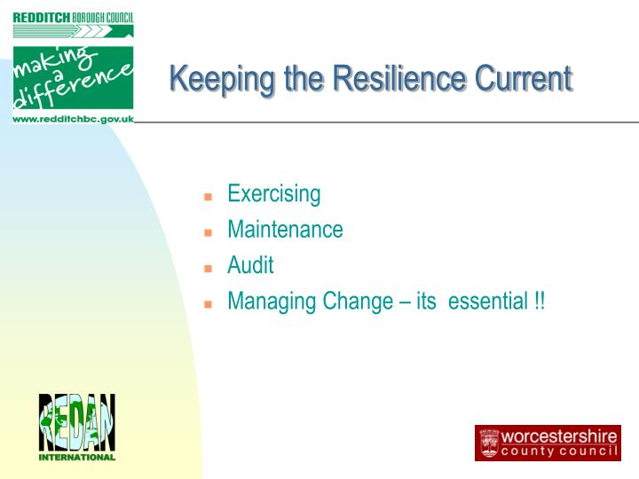 Keeping the Resilience Current