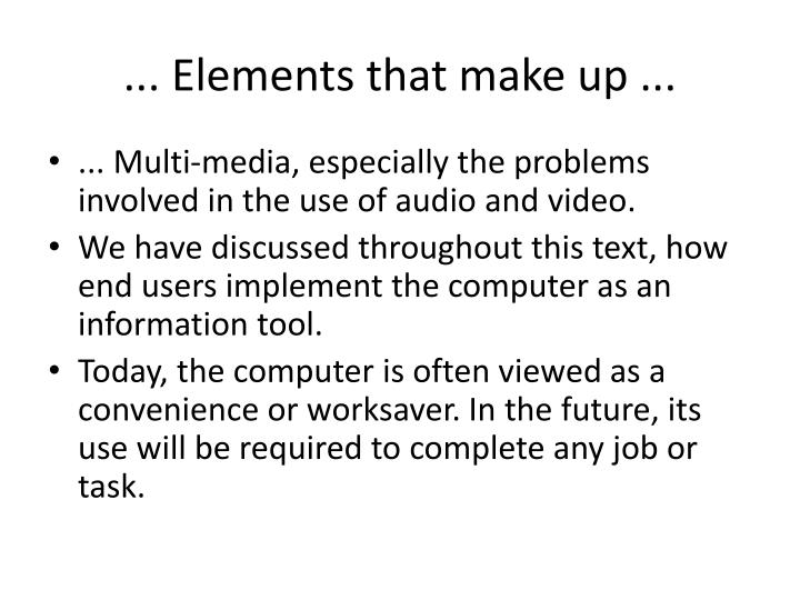 ... Elements that make up ...