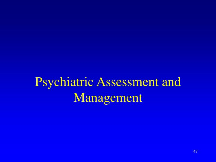 Psychiatric Assessment and Management