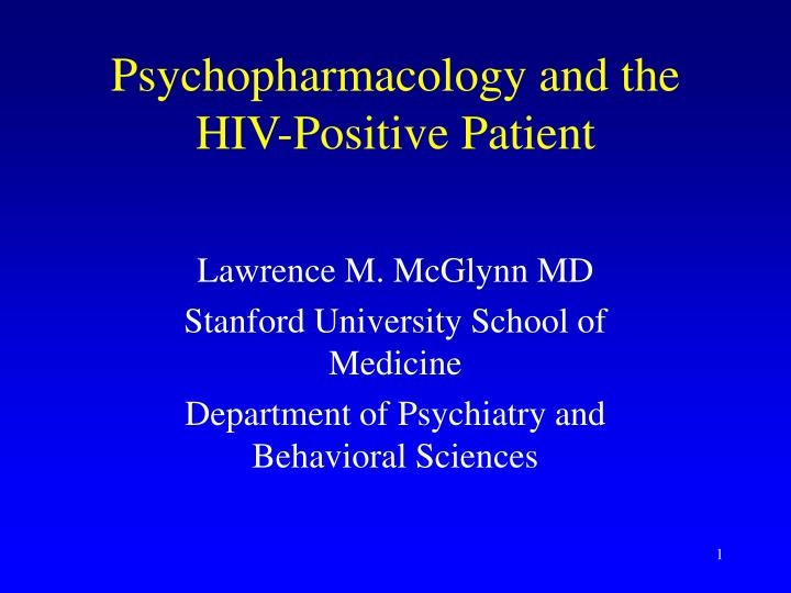 Psychopharmacology and the hiv positive patient