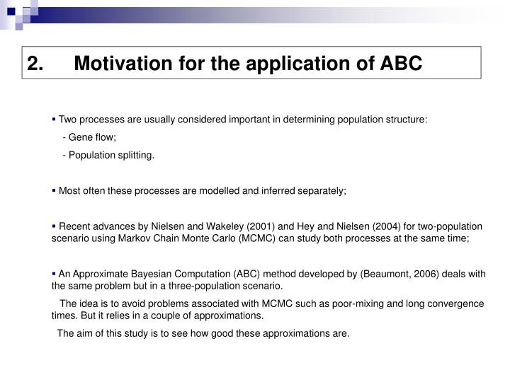 Motivation for the application of ABC