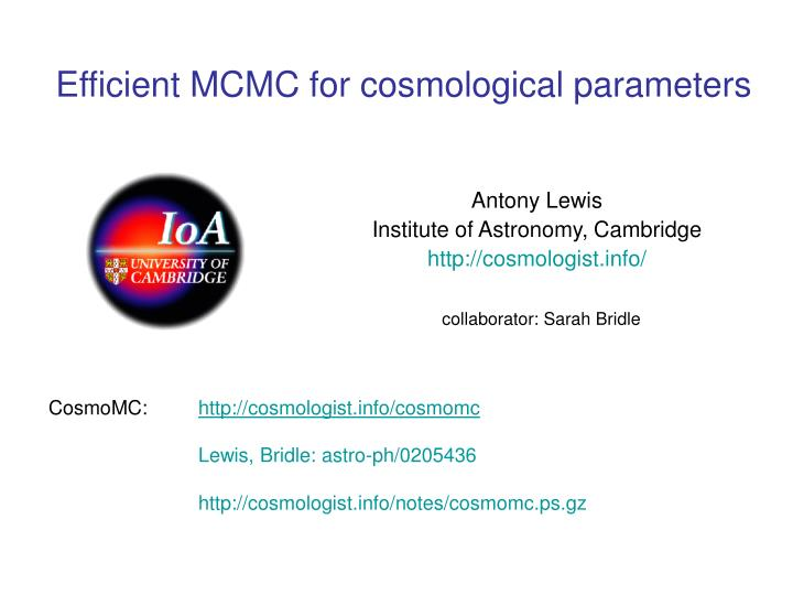 efficient mcmc for cosmological parameters n.