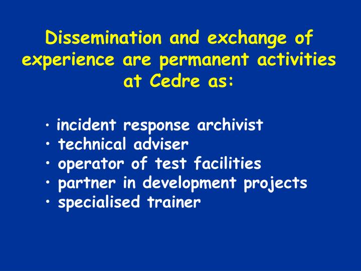 Dissemination and exchange of experience are permanent activities at Cedre as: