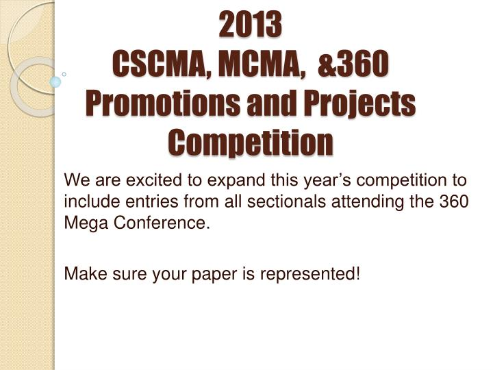 2013 cscma mcma 360 promotions and projects competition