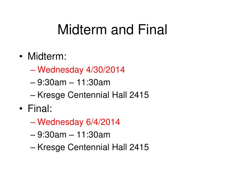 Midterm and final