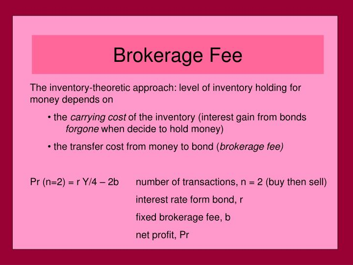 The inventory-theoretic approach: level of inventory holding for money depends on