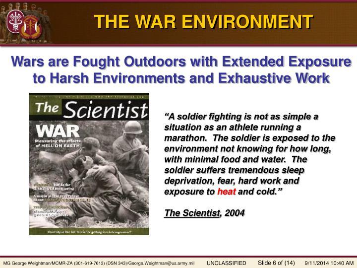THE WAR ENVIRONMENT