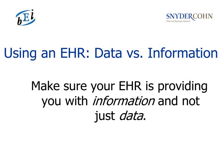 Using an EHR: Data vs. Information