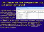 104 3 discuss the table of organization t o as it pertains to your unit