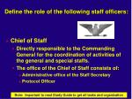 define the role of the following staff officers