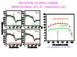 sensitivity to other models determination of l e resolution cut