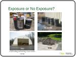 exposure or no exposure