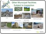 other municipal facilities subject to inspection