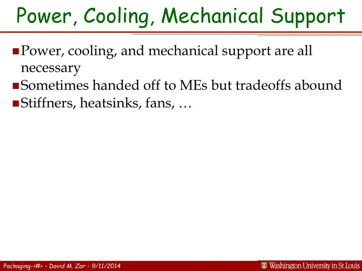 Power, Cooling, Mechanical Support