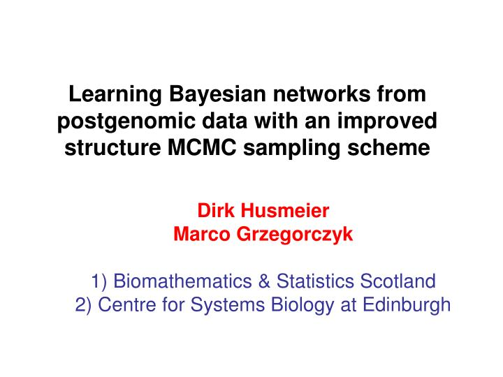 Learning bayesian networks from postgenomic data with an improved structure mcmc sampling scheme