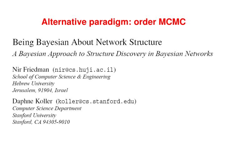 Alternative paradigm: order MCMC