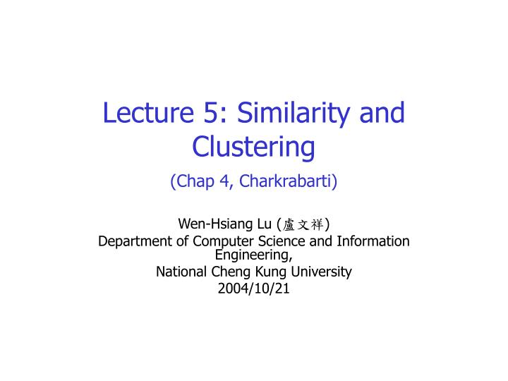 Lecture 5: Similarity and Clustering