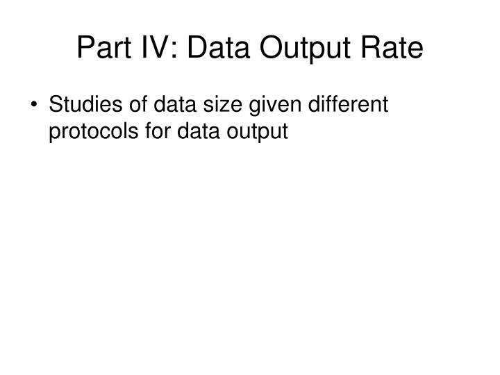 Part IV: Data Output Rate