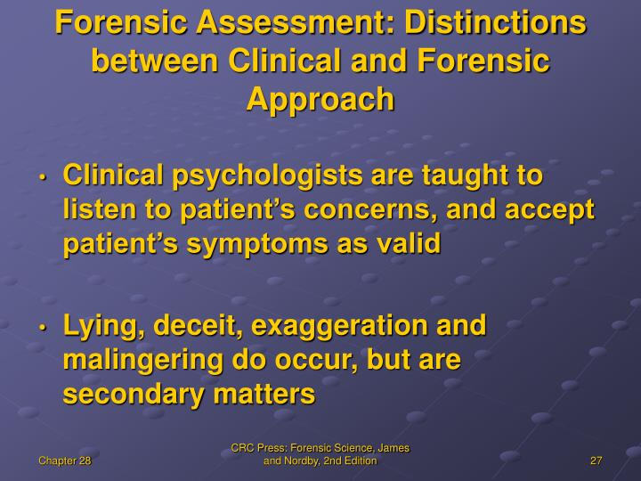 Forensic Assessment: Distinctions between Clinical and Forensic Approach