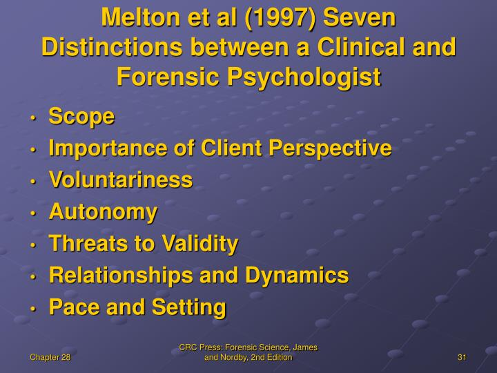 Melton et al (1997) Seven Distinctions between a Clinical and Forensic Psychologist