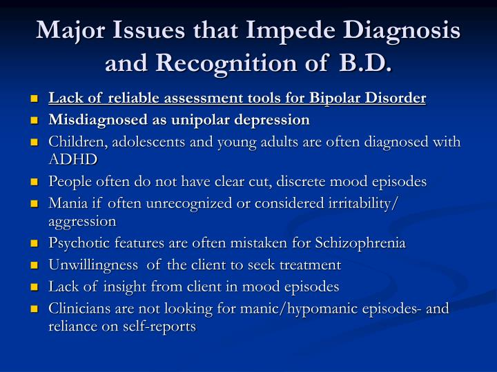 Major Issues that Impede Diagnosis and Recognition of B.D.
