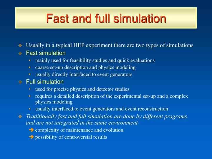 Fast and full simulation