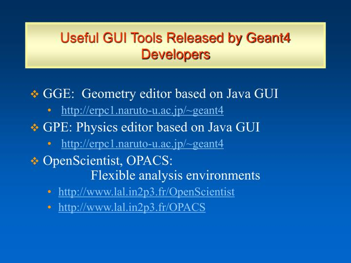 Useful GUI Tools Released by Geant4 Developers