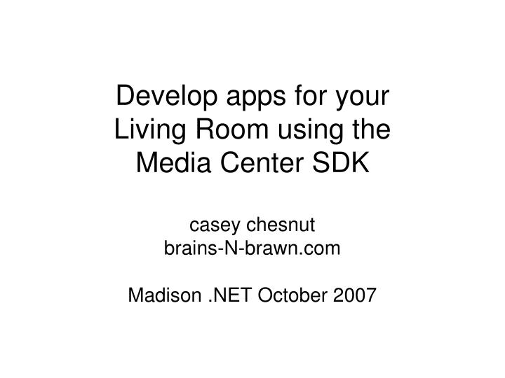 develop apps for your living room using the media center sdk n.