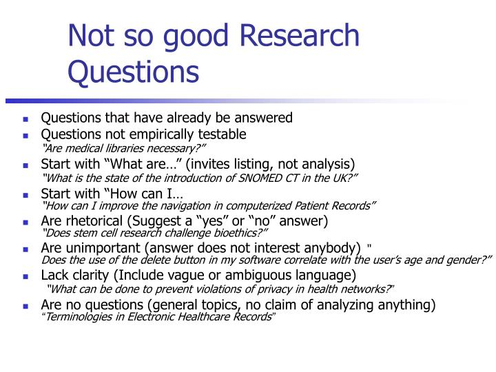 Not so good Research Questions