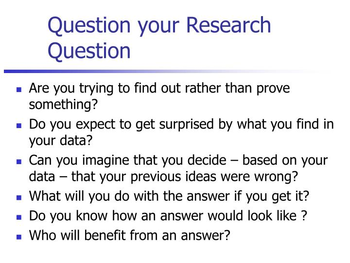 Question your Research Question