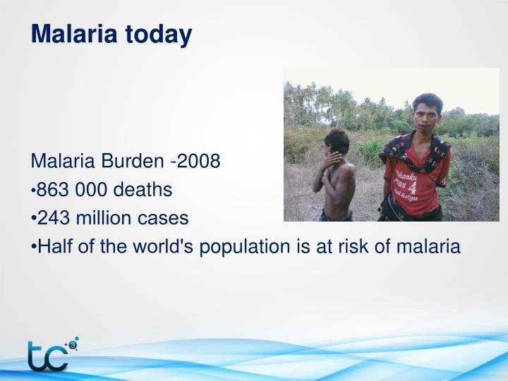 Malaria today