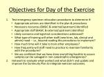 objectives for day of the exercise