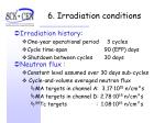 6 irradiation conditions
