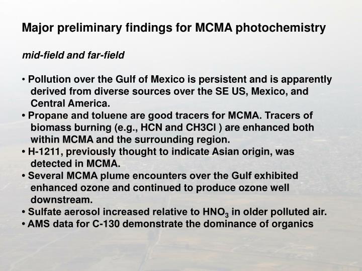 Major preliminary findings for MCMA photochemistry