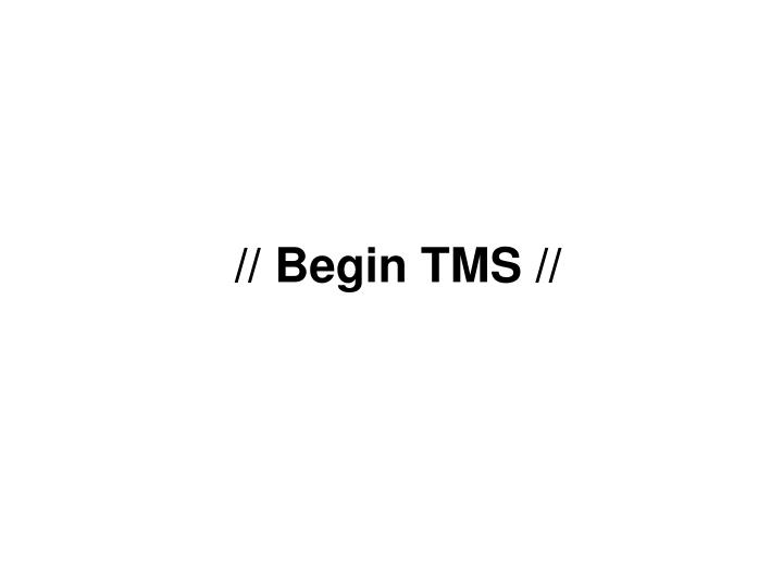 // Begin TMS //